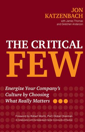 The Critical Few by Jon R. Katzenbach, James Thomas and Gretchen Anderson
