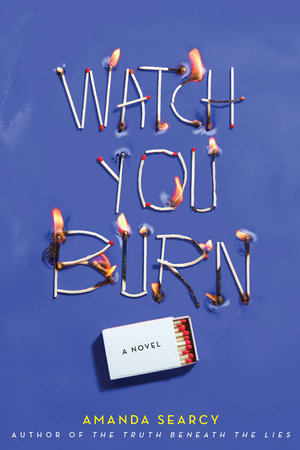 Watch You Burn by Amanda Searcy