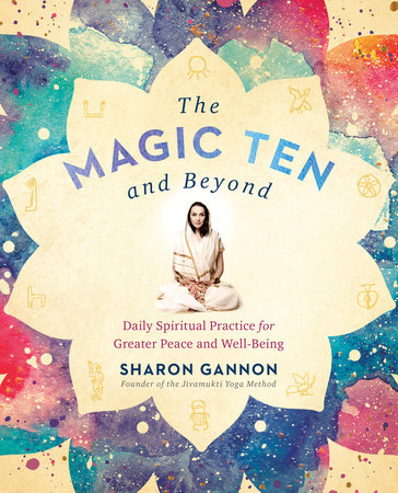 The Magic Ten and Beyond by Sharon Gannon
