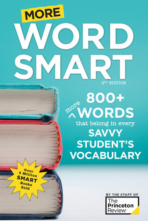 More Word Smart, 2nd Edition by The Princeton Review