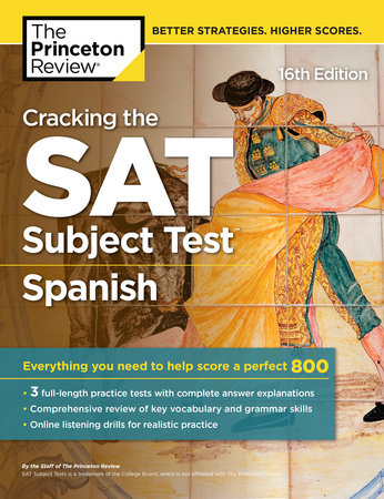 Cracking the SAT Subject Test in Spanish, 16th Edition by The Princeton Review