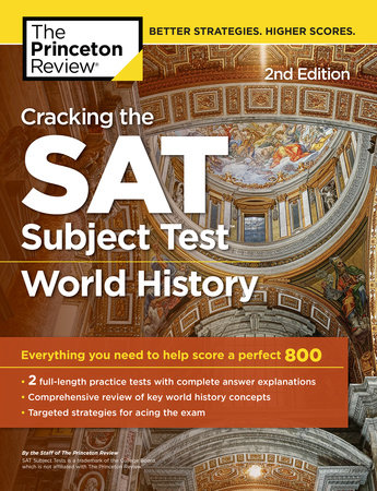 Cracking the SAT Subject Test in World History, 2nd Edition by The Princeton Review