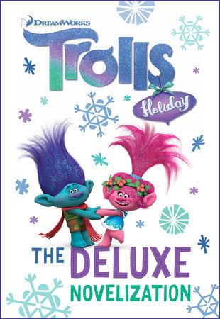Trolls Holiday The Deluxe Junior Novelization (DreamWorks Trolls) by David Lewman