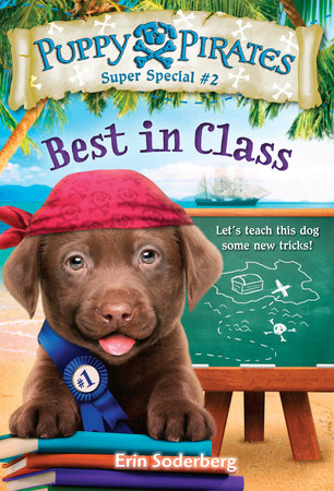Puppy Pirates Super Special #2: Best in Class by Erin Soderberg