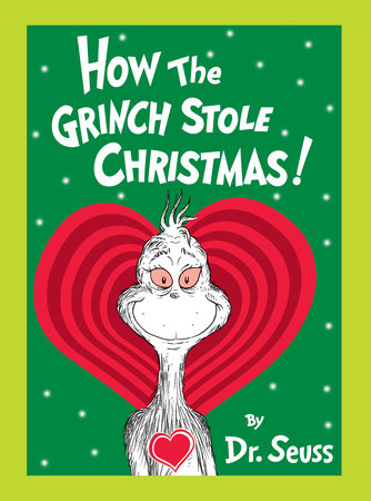 How the Grinch Stole Christmas! Grow Your Heart Edition by Dr. Seuss