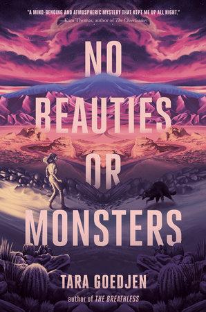 No Beauties or Monsters by Tara Goedjen