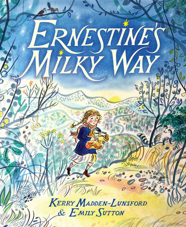 Ernestine's Milky Way by Kerry Madden-Lunsford