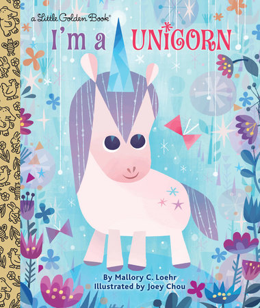 I'm a Unicorn by Mallory Loehr