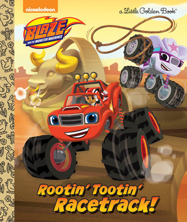 Rootin' Tootin' Racetrack! (Blaze and the Monster Machines) by Frank Berrios