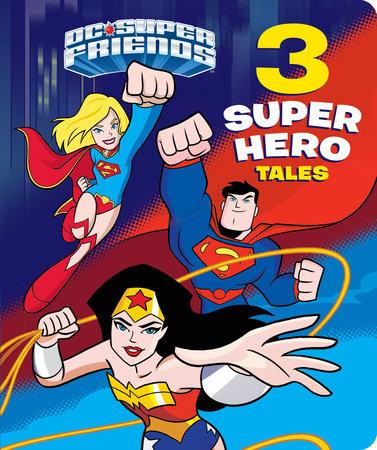 3 Super Hero Tales (DC Super Friends) by Cynthia Ines Mangual