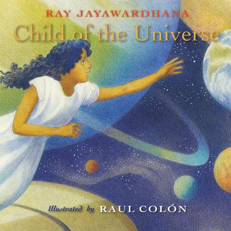 Child of the Universe by Ray Jayawardhana