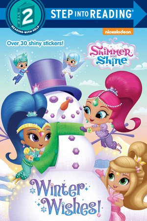 Winter Wishes! (Shimmer and Shine) by Kristen L. Depken