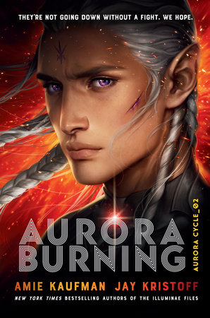 Aurora Burning by Amie Kaufman, Jay Kristoff: 9781524720926 |  PenguinRandomHouse.com: Books
