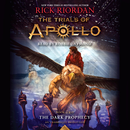 The Trials of Apollo, Book Two: The Dark Prophecy by Rick Riordan