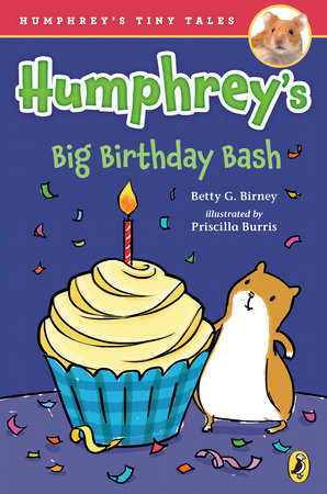 Humphrey's Big Birthday Bash by Betty G. Birney; illustrated by Priscilla Burris