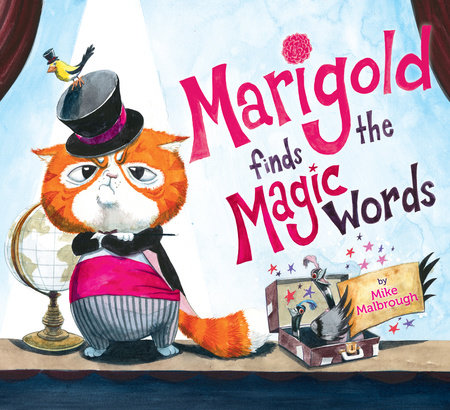 Marigold Finds the Magic Words by Mike Malbrough