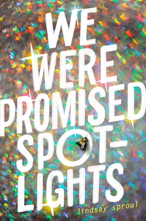 We Were Promised Spotlights by Lindsay Sproul