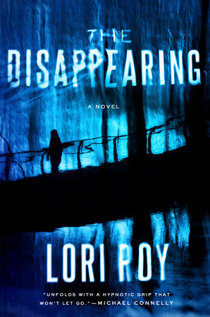 The Disappearing by Lori Roy