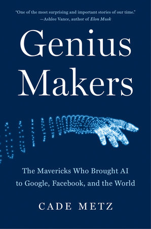 Genius Makers by Cade Metz