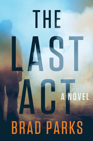 The Last Act by Brad Parks