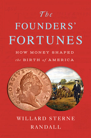 The Founders' Fortunes by Willard Sterne Randall