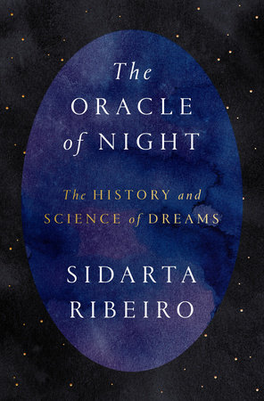 The Oracle of Night by Sidarta Ribeiro