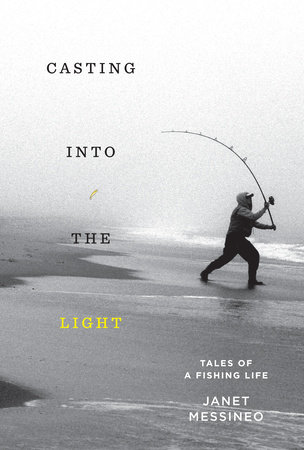 Casting into the Light by Janet Messineo