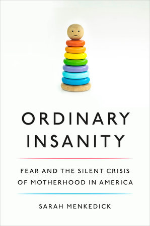 Ordinary Insanity by Sarah Menkedick