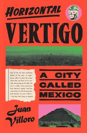 Horizontal Vertigo by Juan Villoro