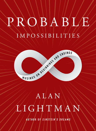 Probable Impossibilities by Alan Lightman