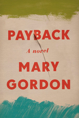 Payback by Mary Gordon