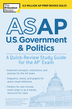 ASAP U.S. Government & Politics: A Quick-Review Study Guide for the AP Exam by The Princeton Review