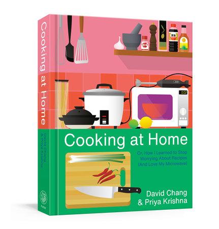 Cooking at Home by David Chang and Priya Krishna