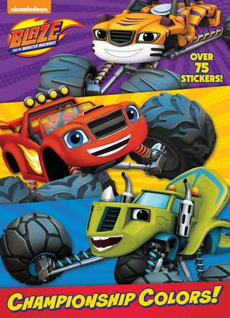 Championship Colors! (Blaze and the Monster Machines) by Golden Books