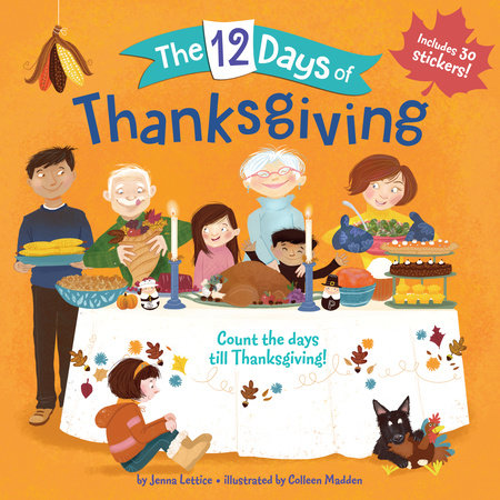 The 12 Days of Thanksgiving by Jenna Lettice; illustrated by Colleen Madden