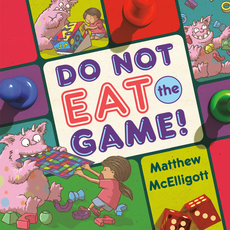 Do Not Eat the Game! by Matthew McElligott