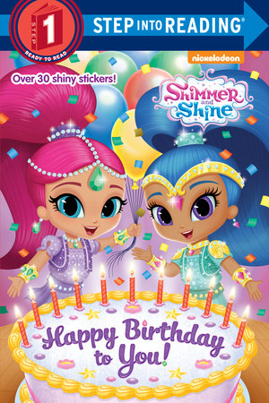 Happy Birthday to You! (Shimmer and Shine) by Kristen L. Depken