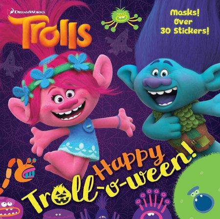 Happy Troll-o-ween! (DreamWorks Trolls) by Random House
