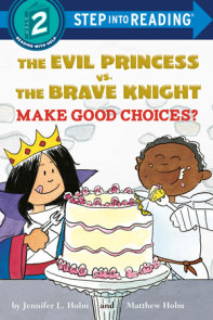 The Evil Princess vs. the Brave Knight: Make Good Choices?