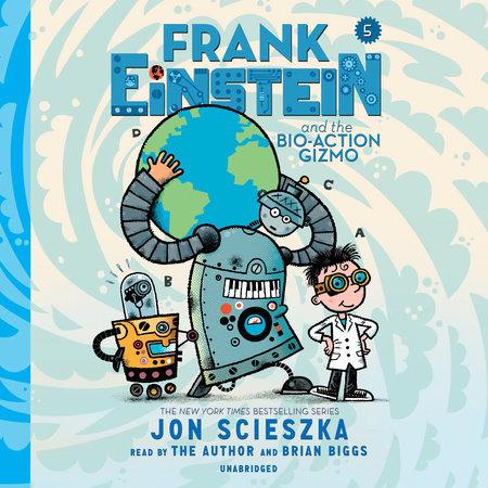 Frank Einstein and the Bio-Action Gizmo by Jon Scieszka