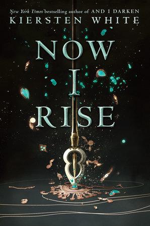Now I Rise by Kiersten White