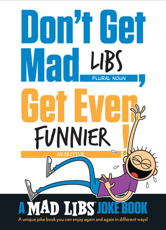Don't Get Mad Libs, Get Even Funnier! by Brian Elling