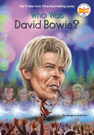 Who Was David Bowie? by Margaret Gurevich and Who HQ