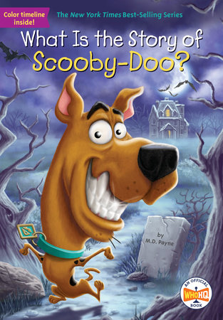 What Is the Story of Scooby-Doo? by M. D. Payne; Illustrated by Andrew Thomson