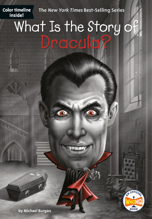 What Is the Story of Dracula? by Michael Burgan and Who HQ