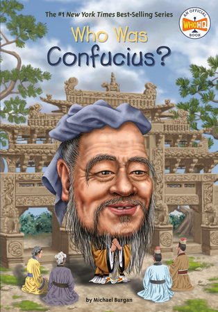 Who Was Confucius? by Michael Burgan and Who HQ