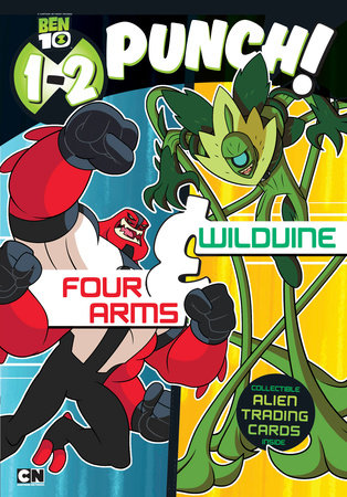 1-2 Punch: Four Arms and Wildvine by Wrigley Stuart; Illustrated by Patrick Spaziante