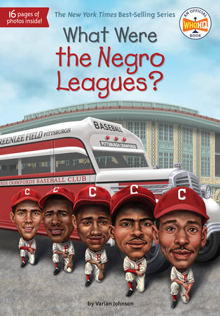 What Were the Negro Leagues? by Varian Johnson and Who HQ