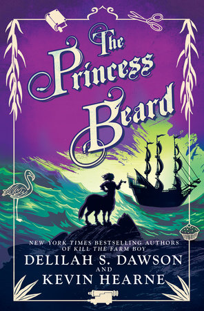 The Princess Beard by Kevin Hearne and Delilah S. Dawson