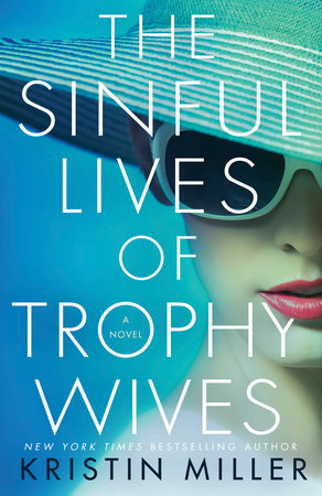 The Sinful Lives of Trophy Wives by Kristin Miller